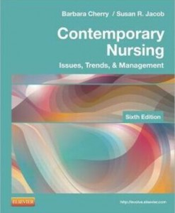 Test Bank for Contemporary Nursing, 6th Edition, By Barbara Cherry, Susan R. Jacob, ISBN: 9780323101097