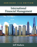 Test Bank for International Financial Management, Abridged Edition, 11th Edition, Jeff Madura ISBN-10: 1133435173 ISBN-13: 9781133435174