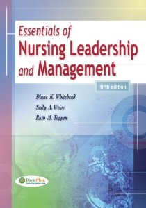 Test Bank for Essentials of Nursing Leadership and Management, 5 Edition : Diane K. Whitehead