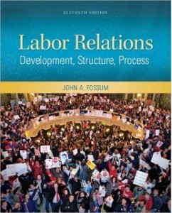 Test Bank for Labor Relations, 11th Edition: John Fossum