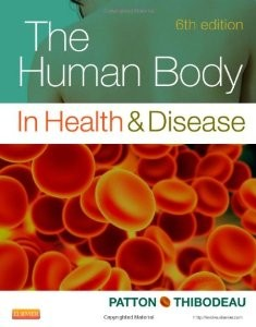 The Human Body in Health and Disease 6th Edition Patton Thibodeau Test Bank