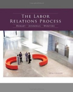 Test Bank for The Labor Relations Process, 10th Edition : Holley