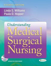Understanding Medical Surgical Nursing Williams 4th Edition Test Bank