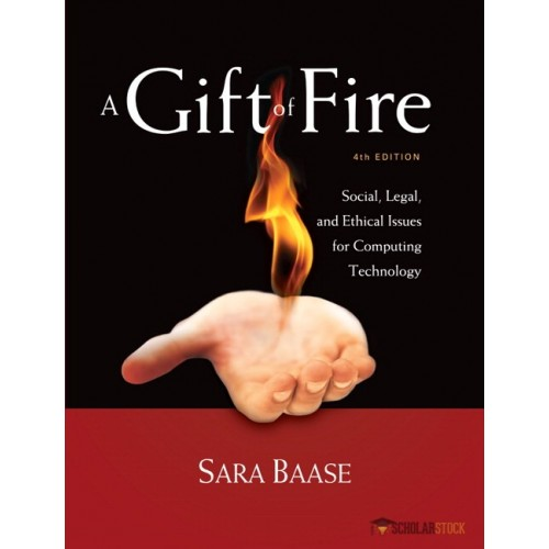 Test Bank For Gift Of Fire  A  Social  Legal  And Ethical