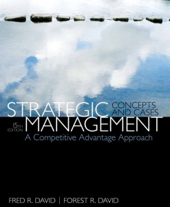 Solution Manual for Strategic Management: A Competitive Advantage Approach, Concepts & Cases, 15/E 15th Edition Fred R. David, Forest R. David
