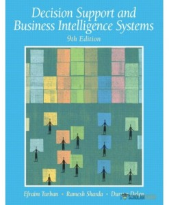 Test Bank for Decision Support and Business Intelligence Systems, 9th Edition: Efraim Turban
