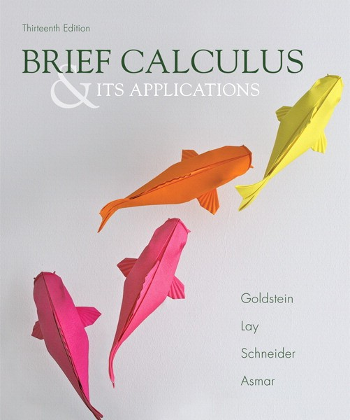 Solution Manual for Brief Calculus & Its Applications, 13/E 13th Edition Larry J. Goldstein, David C. Lay, David I. Schneider, Nakhle H. Asmar