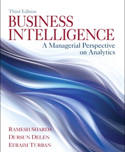 Test bank for Business Intelligence: A Managerial Perspective on Analytics, 3/E 3rd Edition. Ramesh Sharda, Dursun Delen, Efraim Turban