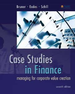 Solution manual for Case Studies in Finance Managing for Corporate Value Creation Bruner Eades Schill 7th edition