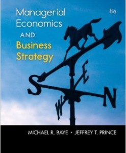 Test Bank for Managerial Economics and Business Strategy 8th Edition by Baye