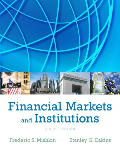 Financial Markets and Institutions Mishkin 8th Edition Test Bank