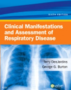 Test Bank for Clinical Manifestations and Assessment of Respiratory Disease, 6th Edition: Des Jardins
