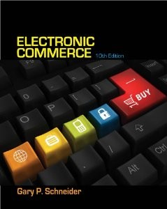 Test Bank for Electronic Commerce, 10th Edition : Schneider