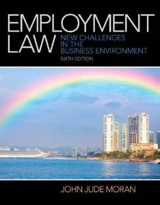 Test Bank for Employment Law, 6th Edition : Moran