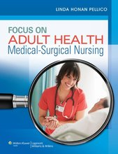 Focus on Adult Health Medical-Surgical Nursing Pellico Edition Test Bank