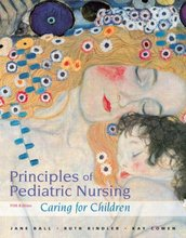 Principles of Pediatric Nursing Caring for Children Ball 5th Edition Test Bank