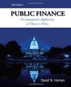 Test Bank for Public Finance: A Contemporary Application of Theory to Policy, 10 Edition : David N Hyman