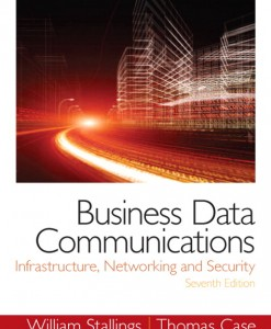 Solution manual for Business Data Communications- Infrastructure, Networking and Security, 7/E 7th Edition William Stallings, Tom Case