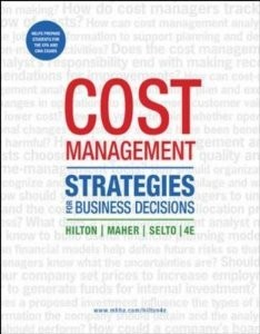 Solution manual for Cost Management:Strategies for business decisions Hilton Maher Selto 4th edition