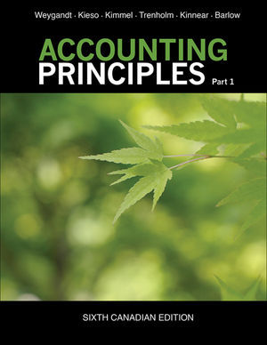 Solution manual for Accounting Principles Weygandt Kieso Kimmel Trenholm Kinnear Barlow 6th Canadian Edition