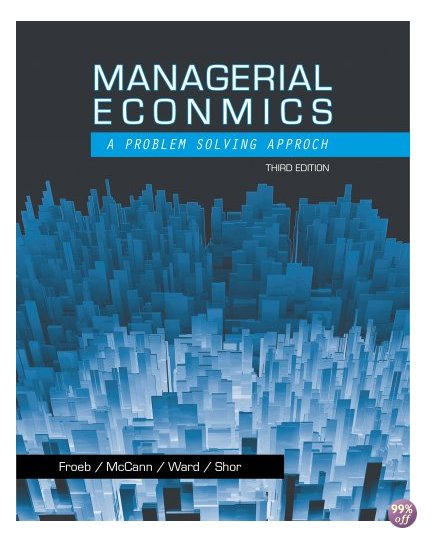 Test Bank for Managerial Economics 3rd Edition by Froeb