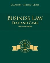 Business Law Text and Cases Clarkson 13th Edition Solutions Manual