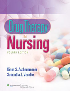 Test Bank For Drug Therapy in Nursing, Fourth edition: Diane Aschenbrenner