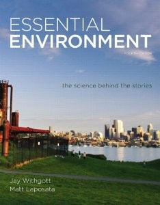 Test Bank for Essential Environment The Science Behind the Stories, 4th Edition : Withgott
