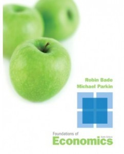 Test Bank for Foundations of Economics, 6th Edition: Robin Bade