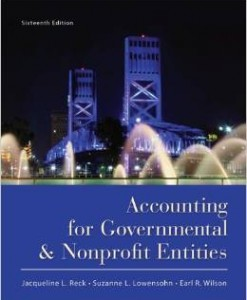 Solution Manual For Accounting for Governmental and Nonprofit Entities Edition: 16th by Jacqueline Reck , Suzanne Lowensohn , Earl Wilson