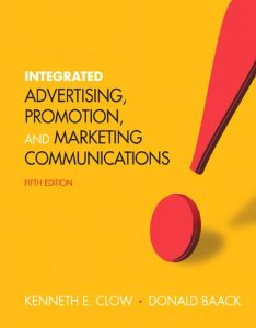 Test Bank for Integrated Advertising Promotion and Marketing Communications, 5th Edition: Clow