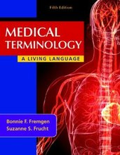 Medical Terminology A Living Language Fremgen 5th Edition Test Bank