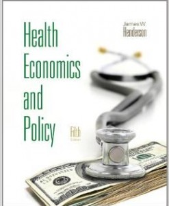 Test Bank for Health Economics and Policy 5th Edition James W Henderson Download
