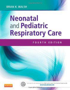 Test Bank for Neonatal and Pediatric Respiratory Care 4th Edition Brian K Walsh Download