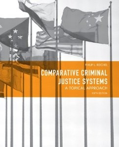 Test Bank for Comparative Criminal Justice Systems A Topical Approach 6th Edition Philip L Reichel Download