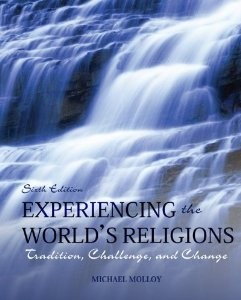 Test Bank for Experiencing the Worlds Religions Tradition Challenge and Change 6th Edition Michael Molloy Download