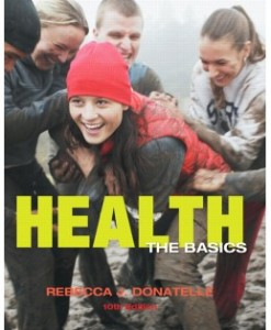 Test Bank for Health: The Basics, 10th Edition: Rebecca J. Donatelle Download