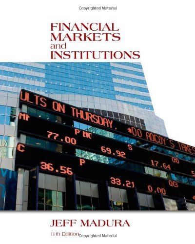 Financial Markets and Institutions Madura 11th Edition Solutions Manual