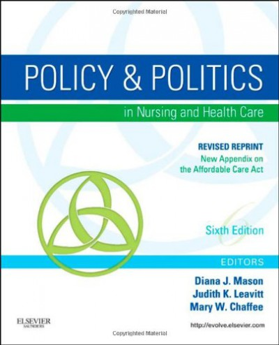 2013 Instructors Manual for Policy and Politics in Nursing and Healthcare, 6e