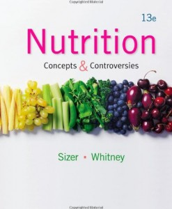 Nutrition Concepts and Controversies, Sizer 13 ed Test Bank