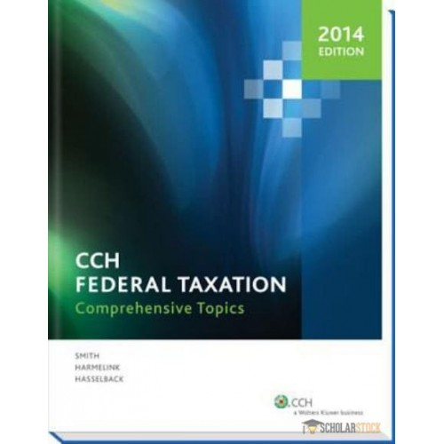 Test Bank for CCH Federal Taxation Comprehensive Topics 2014 Harmelink 080802972X