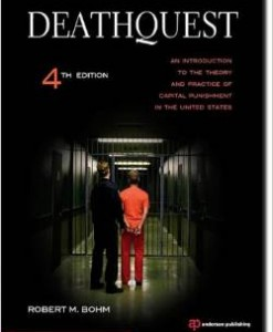 Test Bank for DeathQuest An Introduction to the Theory and Practice of Capital Punishment in the United States 4th Edition Robert M Bohm Download