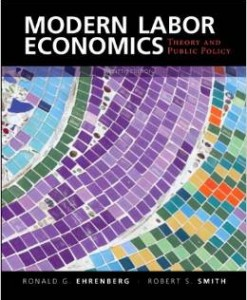 Test Bank for Modern Labor Economics Theory and Public Policy 12th Edition Ronald G Ehrenberg Download