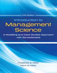 Test Bank For Introduction to Management Science: A Modeling and Case Studies Approach with Spreadsheets 5th Edition by Frederick S. Hillier, Mark S. Hillier