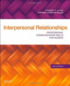 Test Bank For Interpersonal Relationships: Professional Communication Skills for Nurses, 6 edition: Elizabeth C. Arnold