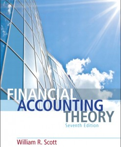 Solution Manual for Financial Accounting Theory, 7/E 7th Edition William R. Scott