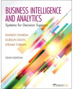 Test Bank for Business Intelligence and Analytics: Systems for Decision Support, 10/E 10th Edition : 0133050904