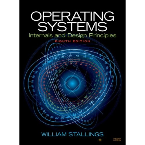 Solution Manual for Operating Systems: Internals and Design Principles, 8/E 8th Edition : 0133805913