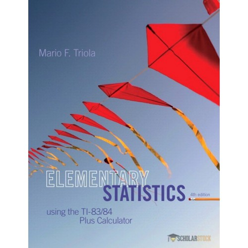 Test Bank for Elementary Statistics Using the TI-83/84, 4/E 4th Edition Plus Calculator : 0133864979