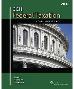 CCH Federal Taxation Comprehensive Topics 2012 Smith Harmelink Edition Test Bank